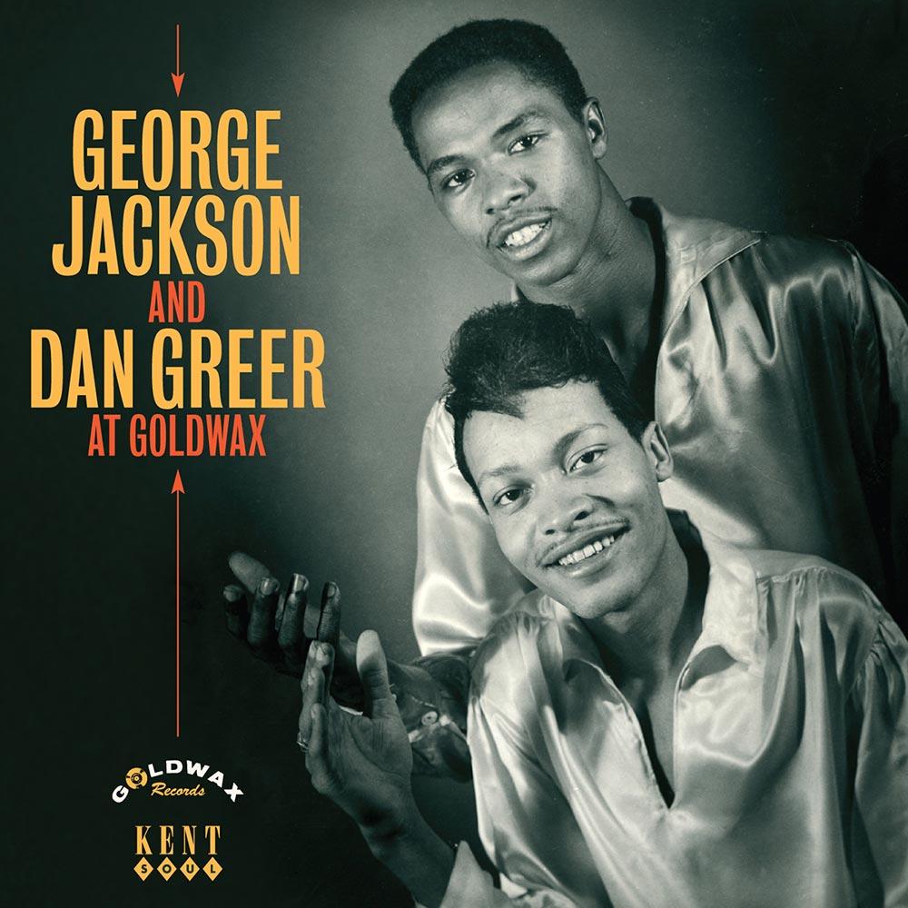 George Jackson & Dan Greer – At Goldwax CD (Kent)