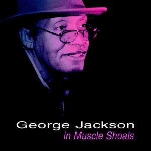 George Jackson - In Muscle Shoals CD (Grapevine)