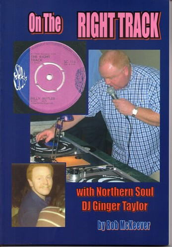 On The Right Track With Northern Soul DJ Ginger Taylor by Rob McKeever Book-0