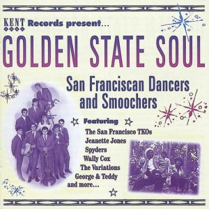 Golden State Soul - San Franciscan Dancers and Smoochers - Various Artists CD (Kent)