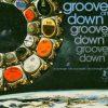Groove On Down Volume 1 CD