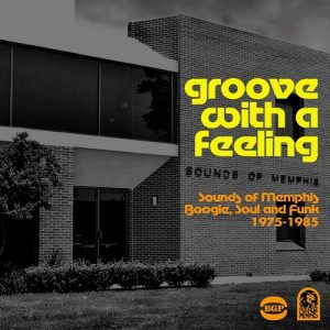 Groove With A Feeling - Sounds Of Memphis Boogie, Soul and Funk 1975-1985 CD (BGP)