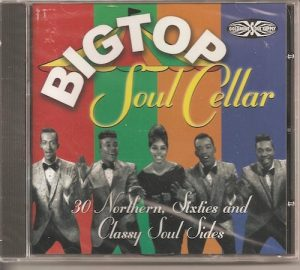 Big Top Soul Cellar - 30 Northern Sixties & Classy Soul Sides - Various Artists CD (Goldmine Soul Supply)