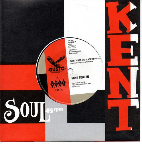 "Mike Pedicin - Burnt Toast And Black Coffee / TC Lee & The Bricklayers - Up & Down The Hill 45 (Kent) 7"" Vinyl"
