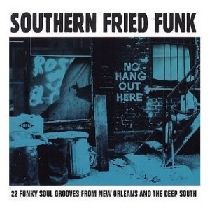 Southern Fried Funk 22 Funky Soul Grooves From New Orleans And The Deep South CD