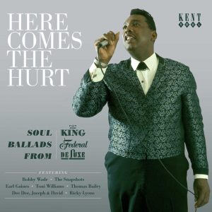 Here Comes The Hurt - Soul Ballads From King Federal & Deluxe - Various Artists CD (Kent)