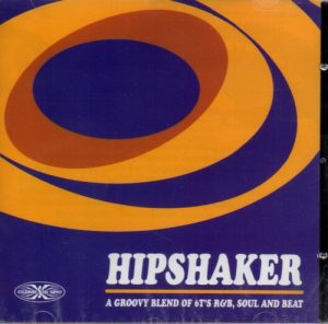 Hipshaker - A Groovy Blend Of 6T's R&B, Soul & Beat CD-0