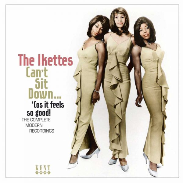 Ikettes - Can't Sit Down....'Cos It Feels So Good! - The Complete Modern Recordings CD (Kent)