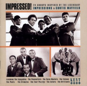 Impressed! 24 Groups Inspired By The Legendary Impressions & Curtis Mayfield CD (Kent)