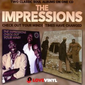 The Impressions - Check Out Your Mind! / Times Have Changed CD