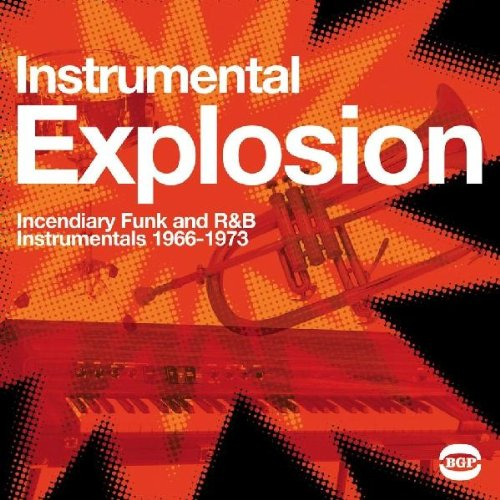 Instrumental Explosion - Incendiary Funk and R&B Instrumentals 1966-1973 2LP