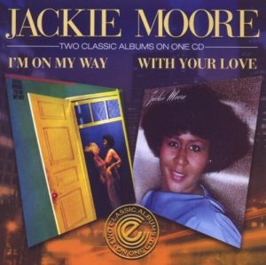 Jackie Moore - I'm On My Way / With Your Love CD