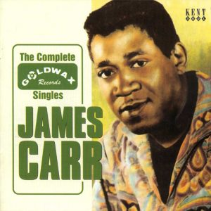James Carr - The Complete Goldwax Singles CD (Kent)