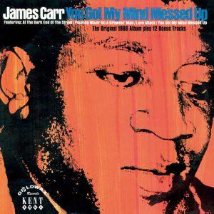 James Carr - You Got My Mind Messed Up CD (Kent)