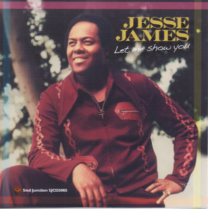 Jesse James - Let Me Show You CD (Soul Junction)