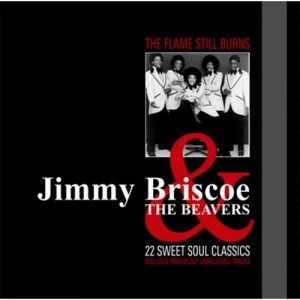 Jimmy Briscoe & The Beavers - The Flame Still Burns CD (Soulscape)