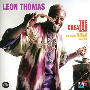Leon Thomas - The Creator 1969-1973 - The Best Of The Flying Dutchman Masters CD
