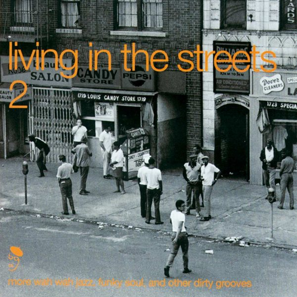 Living In The Streets Volume 2 More Wah Wah Jazz, Funky Soul & Dirty Grooves CD (BGP)