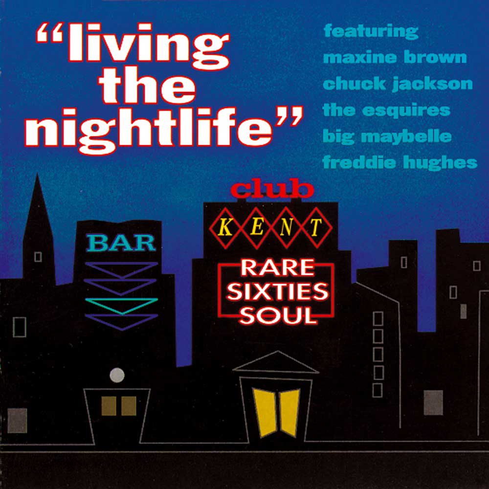 Living The Nightlife – Rare 60s Soul – Various Artists CD (Kent)