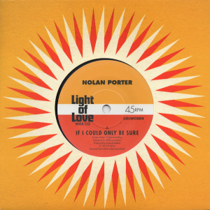 Nolan Porter - If I Could Only Be Sure / Keep On Keeping On 45