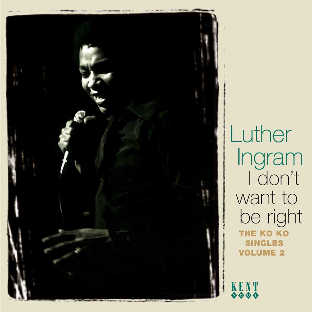 Luther Ingram – I Don't Want To Be Right Ko Ko Singles Volume 2 CD