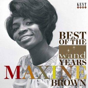 Maxine Brown - Best Of The Wand Years CD (Kent)