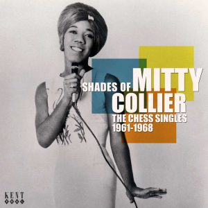 Mitty Collier - Shades Of - Chess Singles 1961-1968 CD (Kent)
