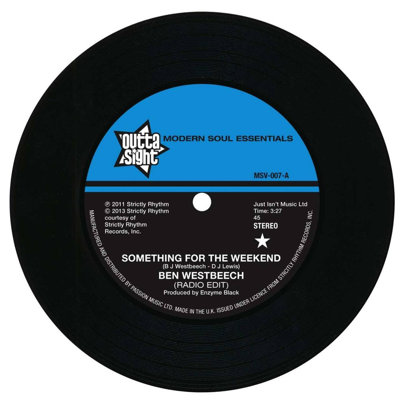 Ben Westbeech – Something For The Weekend (Radio Edit) / (Joey Negro Z Remix) 45 (Outta Sight) 7″ Vinyl
