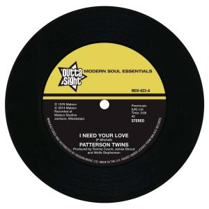 "Patterson Twins - I Need Your Love / Richard Caiton - I'm Gonna Love You More 45 (Outta Sight) 7"" Vinyl"
