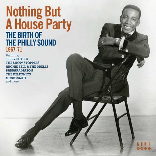 Nothing But A House Party - The Birth Of The Philly Sound 1967-71 CD