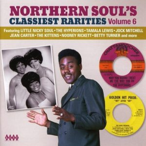 Northern Soul's Classiest Rarities Volume 6 - Various Artists CD (Kent)