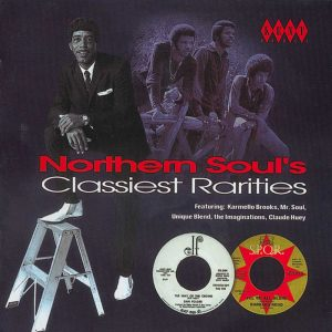 Northern Soul's Classiest Rarities Volume 1 - Various Artists CD (Kent)