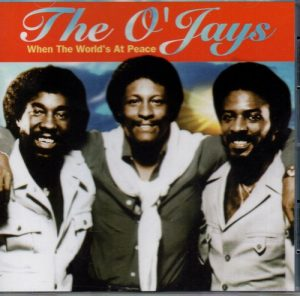 O'Jays - When The World's At Peace CD