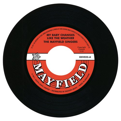 """Mayfield Singers - My Baby Changes Like The Weather / Don't Start None 45 (Outta Sight) 7"""" Vinyl"""