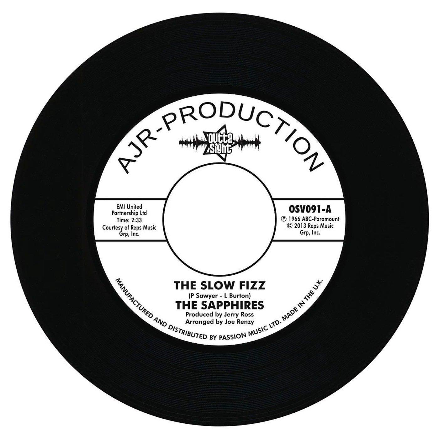 Sapphires – The Slow Fizz / Baby You Got Me 45 (Outta Sight) 7″ Vinyl