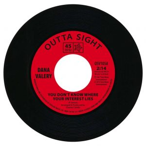 "Dana Valery - You Don't Know Where Your Interest Lies 45 (Outta Sight) 7"" Vinyl"
