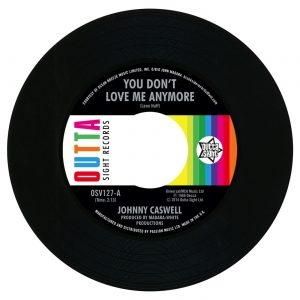 "Johnny Caswell - You Don't Love Me Anymore / I.O.U 45 (Outta Sight) 7"" Vinyl"
