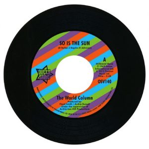 """World Column - So Is The Sun / Prince George - Wrong Crowd 45 (Outta Sight) 7"""" Vinyl"""
