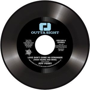 "Jeff Perry - Love Don't Come No Stronger (Than Yours And Mine) / Mandrill - Too Late 45 (Outta Sight) 7"" Vinyl"