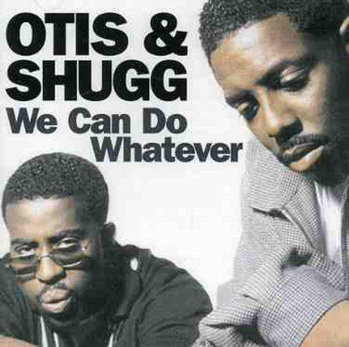 Otis & Shugg - We Can Do Whatever CD