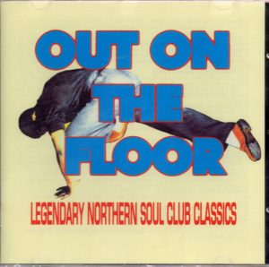 Out On The Floor - Legendary Northern Soul Club Classic - Various Artists CD (Goldmine Soul Supply)