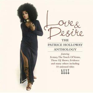 Patrice Holloway - Love & Desire - The Anthology CD (Kent)