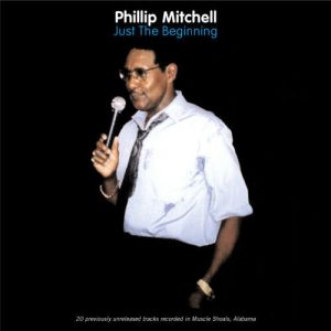 Phillip Mitchell - Just The Beginning CD
