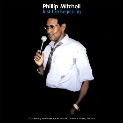 Phillip Mitchell - Just The Beginning CD