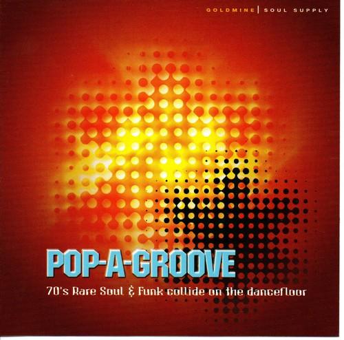 Pop A Groove - 70's Rare Soul & Funk Collide On The Dancefloor CD