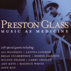 Preston Glass - Music As Medicine CD