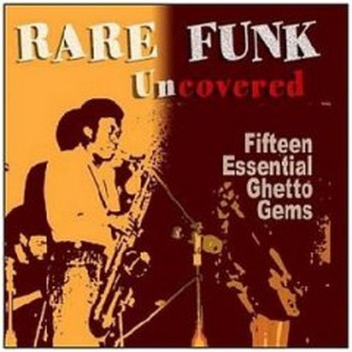 Rare Funk Uncovered 15 Essential Ghetto Gems CD-0
