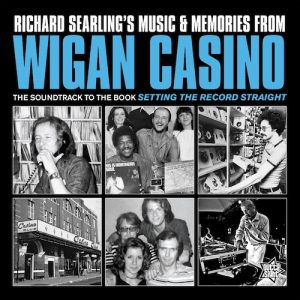 Richard Searling's Music & Memories From Wigan Casino - Various Artists LP Vinyl (Outta Sight)
