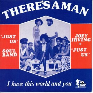 """Joey Irving & Just Us - There's A Man / I Have This World And You 45 (Record Shack) 7"""" Vinyl"""