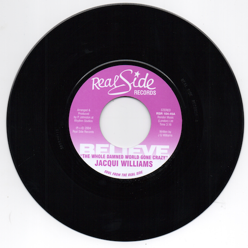 "Jacqui Williams - Believe The Whole Damned World Gone Crazy / (Soulmix) 45 (Real Side) 7"" Vinyl"